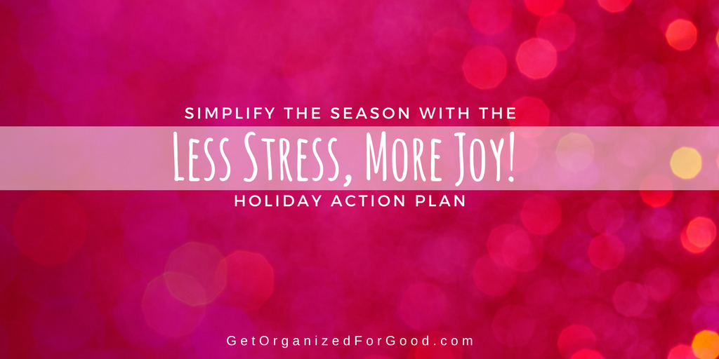 Simplify the holidays, reduce stress and spark joy.