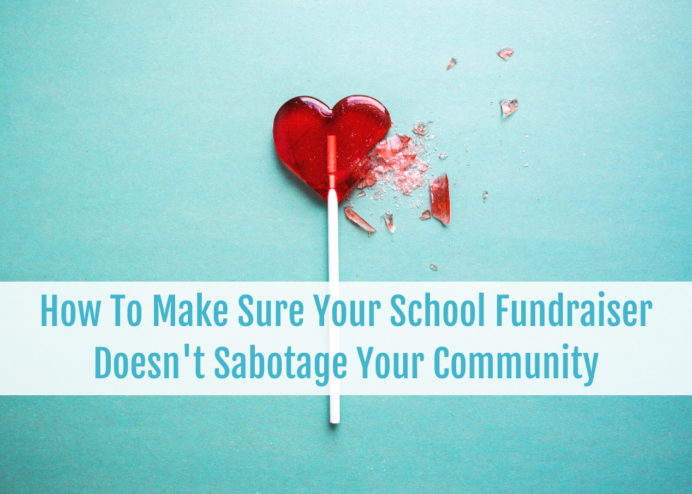 How To Make Sure Your School Fundraiser Doesn't Sabotage Your Community